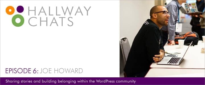 hallway chats wordpress podcast joe howard