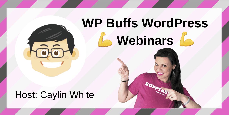 WP Buffs WordPress Webinars