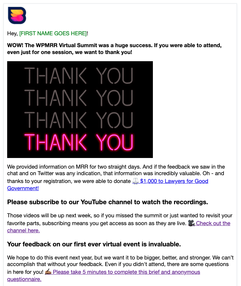 A screenshot of our follow up email with a huge thank you GIF, information on how to find the recordings on YouTube, and a link to the feedback survey.
