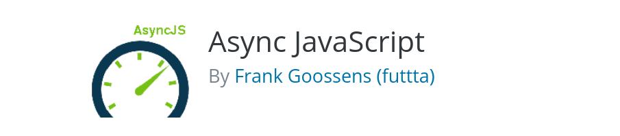 The Async JavaScript WordPress plugin.